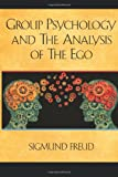 Group Psychology and the Analysis of the Ego, Sigmund Freud, 1619492512