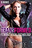 Transformed: 8 Books Feminization Crossdressing Anthology
