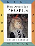 How Artists See - People, Colleen Carroll and Abbeville Press Staff, 0789204770