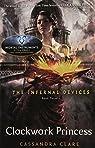 The Mortal Instruments, Les origines, tome 3 : La princesse mécanique par Clare