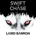 Swift to Chase | Laird Barron