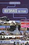 Bordeaux by Tram par Marion Le Treut