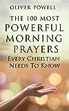Prayer: The 100 Most Powerful Morning Prayers Every