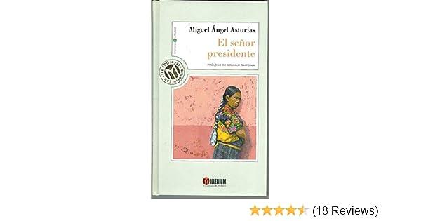 El Senor Presidente (Spanish Edition): Miguel Angel Asturias: 9788481301359: Amazon.com: Books