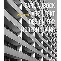 Carl Auböck Architekt (1924-1993): Design for Modern Living