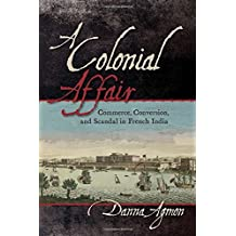 A Colonial Affair: Commerce, Conversion, and Scandal in French India