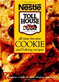 All-Time Favorite Cookie and Baking Recipes, Nestle Toll House, 069621718X