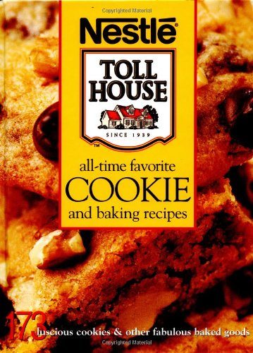all-time-favorite-cookie-and-baking-recipes-173-luscious-cookies-other-fabulous-baked-goods-nestle-t