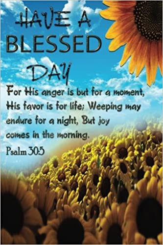 Have A Blessed Day Psalm 305 For His Anger Is But For A Moment
