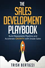 The Sales Development Playbook: Build Repeatable Pipeline and Accelerate Growth with Inside Sales Paperback
