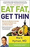 img - for Eat Fat, Get Thin: Why the Fat We Eat Is the Key to Sustained Weight Loss and Vibrant Health book / textbook / text book