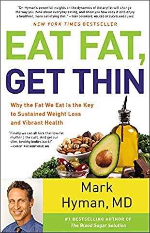 Eat Fat, Get Thin: Why the Fat We Eat Is the Key to Sustained Weight Loss and Vibrant Health (Get Special)