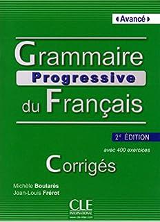 Grammaire progressive du francais livre perfectionnement french grammaire progressive du francais nouvelle edition corriges avance french edition fandeluxe Images