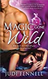 Magic Gone Wild, Judi Fennell, 1402241917
