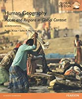 Human Geography Places and Regions in Global Context, Global Edition, 7th Edition Front Cover