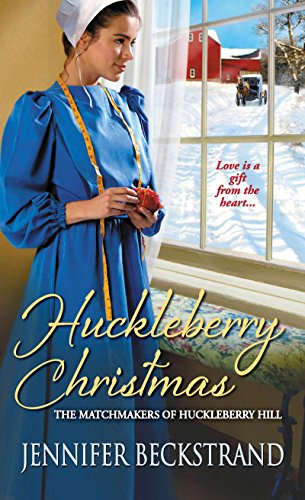 Huckleberry Christmas (The Matchmakers of Huckleberry Hill series Book 3) by [Beckstrand, Jennifer]