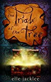 The Triad of the Tree (Wunderwood Book 2)