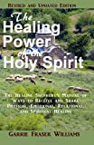 The Healing Power of the Holy Spirit, Garrie Williams, 1478203471