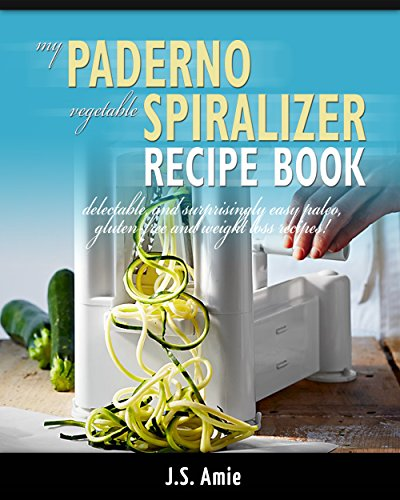 PADERNO SPIRALIZER RECIPE BOOK Surprisingly ebook product image