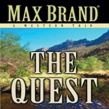 The Quest: A Western Trio Audiobook by Max Brand Narrated by Al Dano