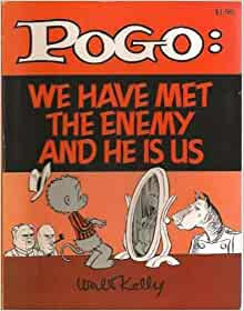 Pogo: We Have Met the Enemy and He Is Us: Kelly, Walt: 9780671212605:  Amazon.com: Books