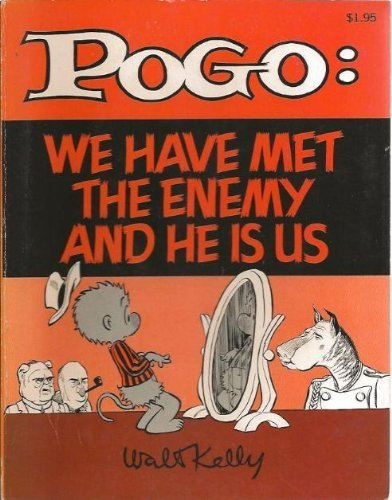 Pogo: We Have Met the Enemy and He Is Us (Walt Kelly Art)