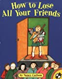 How to Lose All Your Friends, Nancy Carlson, 0140558624