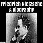 Friedrich Nietzsche: A Biography | Katie Craig