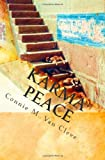 Karma Peace, Connie M. Van Cleve, 0615383130
