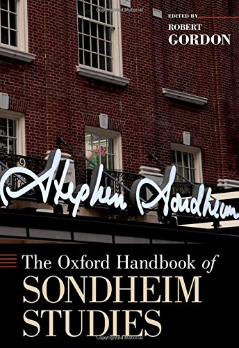 The Oxford Handbook of Sondheim Studies (Oxford Handbooks) by Gordon Robert