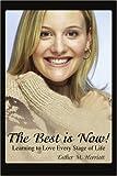 The Best Is Now!, Esther M. Herriott, 0595455948
