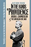 Front cover for the book In the Hands of Providence: Joshua L. Chamberlain and the American Civil War by Alice Rains Trulock