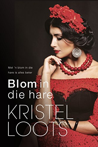 Blom in die hare (Afrikaans Edition)