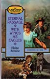 img - for Eternal Passage/With Wings as Eagles (California Pioneer Series 3-4) book / textbook / text book