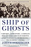 Image of Ship of Ghosts: The Story of the USS Houston, FDR's Legendary Lost Cruiser, and the Epic Saga of her Survivors