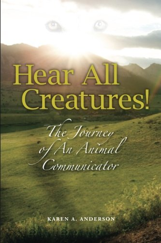 Hear All Creatures! The Journey of an Animal