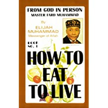 How To Eat To Live - Book 1