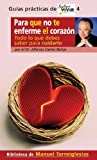 img - for Para Que No Te Enferme el Corazon (Guias Practicas de Saber Vivir) (Spanish Edition) by Manuel Torreiglesias (2009-01-01) book / textbook / text book