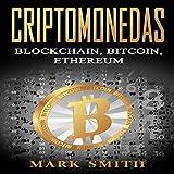 Criptomonedas: Blockchain, Bitcoin, Ethereum [Cryptocurrencies: Blockchain, Bitcoin, Ethereum] (Spanish Edition): Libro en Español: Cryptocurrency Book Spanish Version