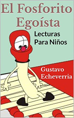 Lecturas Para Niños - El Fosforito Egoísta (Cuentos Inventados, Cortos e...