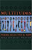 Multitudes, Afaa Michael Weaver, 188933040X