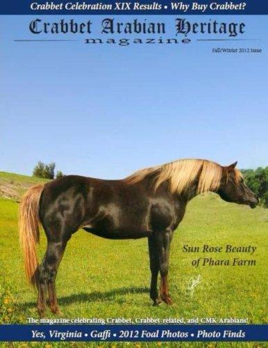 Download Crabbet Arabian Heritage Volume 1 Issue 1 Fall/Winter 2012: The magazine celebrating Crabbet, Crabbet-related and CMK Arabian horses. (Crabbet Arabian Heritage magazine) pdf