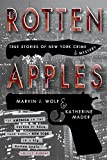 Rotten Apples: True Stories of New York Crime and Mystery