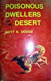 Poisonous Dwellers of the Desert, Natt Noyes Dodge, 0911408266