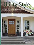 Utility-Style Quilts for Everyday Living (Scrap Your Stash) (Landauer Publishing)