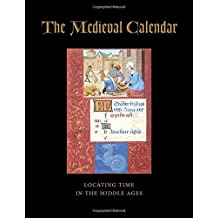 The Medieval Calendar: Locating Time in the Middle Ages