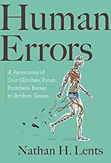 Book Cover: Human Errors: A Panorama of Our Glitches, from Pointless Bones to Broken Genes