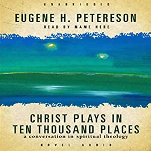 Christ Plays in Ten Thousand Places Audiobook