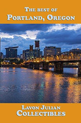 Amazon Com The Best Of Portland Oregon Lavon Julian S Collectible