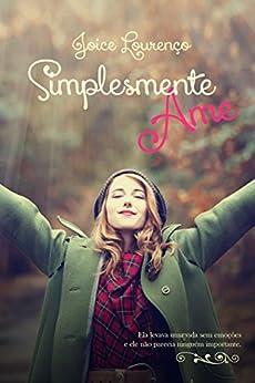 Simplesmente Ame eBook: Joice Lourenço: Amazon.com.br